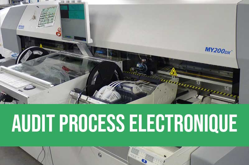 Audit des process électronique pour optimiser la production, mettre en place des indicateurs qualité et suivi qualité